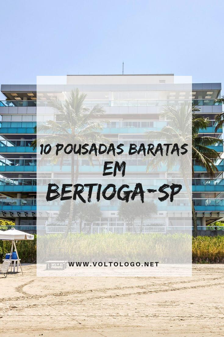 Hospedagem barata em Bertioga, no litoral de São Paulo: Dicas de pousadas e hotéis econômicos e que são bem avaliados nos sites de pesquisa.