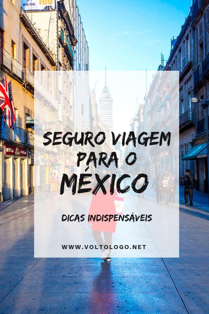 Seguro viagem para o México: É obrigatório? Como escolher? Quanto custa? Descubra tudo o que você deve saber para não errar na hora de contratar o seu plano!