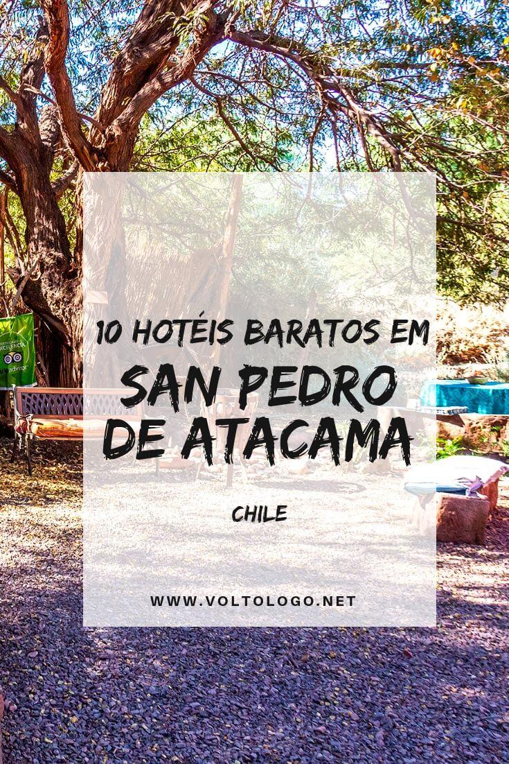 Hotéis baratos em San Pedro de Atacama, no Chile: Dicas de lugares baratos para se hospedar no Deserto do Atacama, e que possuem boa estrutura e localização adequada!