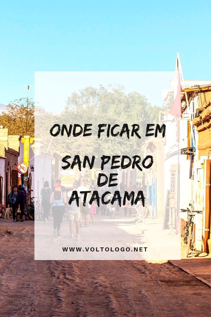 Onde se hospedar em San Pedro de Atacama: Melhor região para encontrar sua hospedagem, além de dicas de lugares baratos e hotéis com excelente custo-benefício para ficar no Atacama.