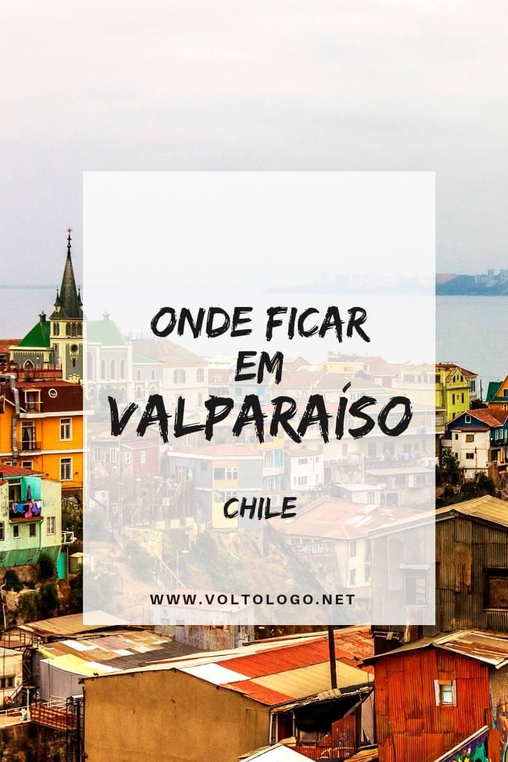 Onde ficar em Valparaíso, no Chile: Descubra quais são os melhores bairros para se hospedar, além de hostels e hotéis com excelente custo-benefício para sua estadia!