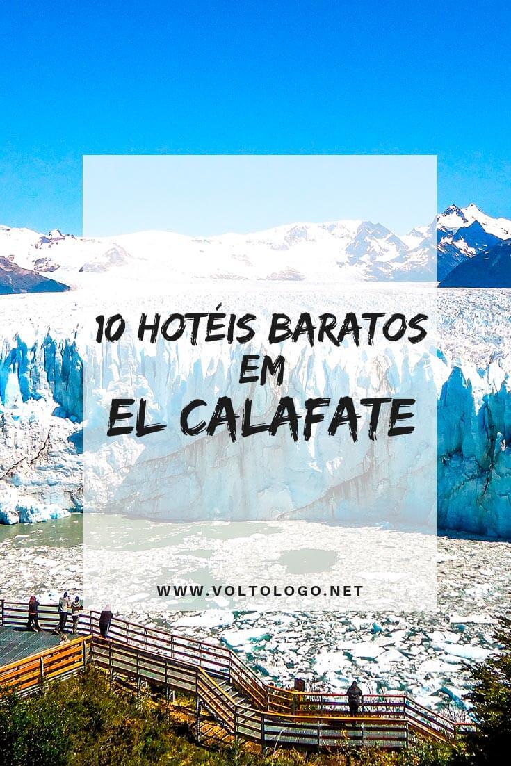 Hotéis baratos em El Calafate, na Argentina: Dicas de lugares baratos para se hospedar num dos melhores destinos da Patagônia. (Hostels e hotéis para todos os gostos)