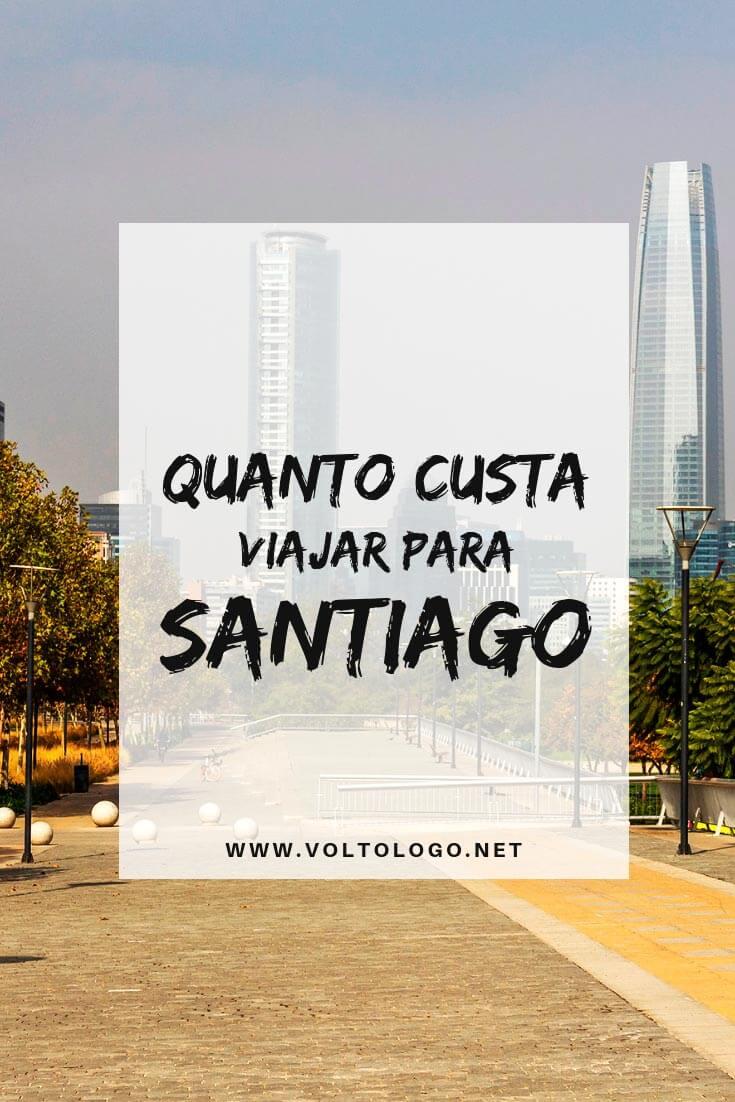 Quanto custa viajar para Santiago, no Chile: Preços de passagem aérea, seguro viagem, alimentação, passeios, atrações turísticas, transporte e outros gastos.