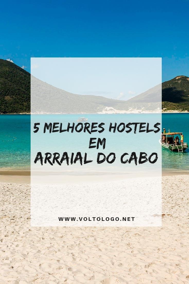 Melhores hostels em Arraial do Cabo: Dicas de albergues bons e baratos no destino mais famoso da Região dos Lagos, no Rio de Janeiro.