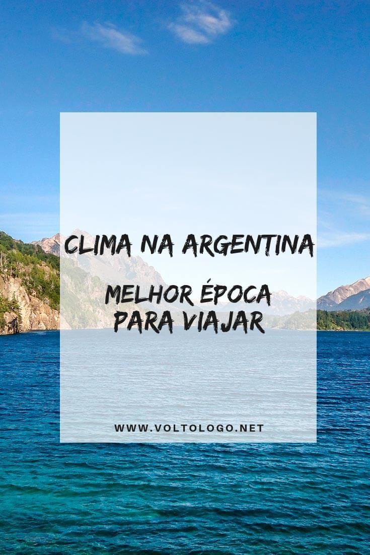 Clima na Argentina: Descubra qual a melhor época para viajar nas principais cidades do país. (Buenos Aires, Mendoza, Bariloche, Patagônia e norte do país!)
