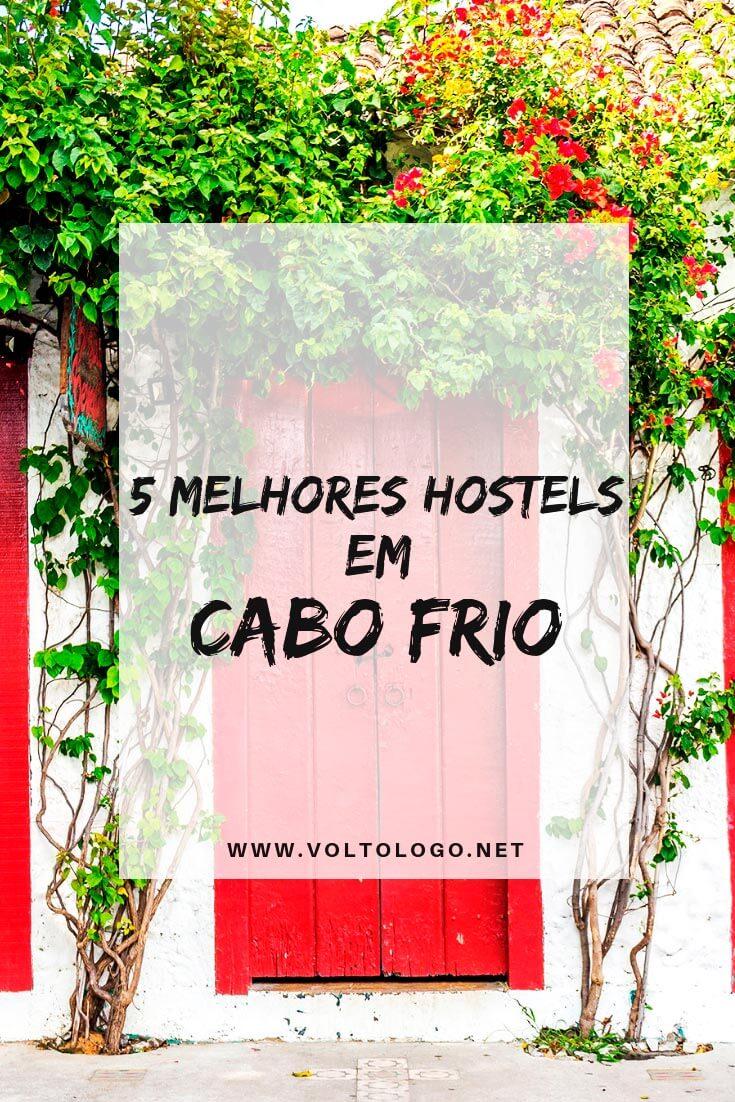Hostels em Cabo Frio, no Rio de Janeiro: Dicas de hostels bem avaliados nos principais bairros e praias da cidade e com bom custo-benefício.