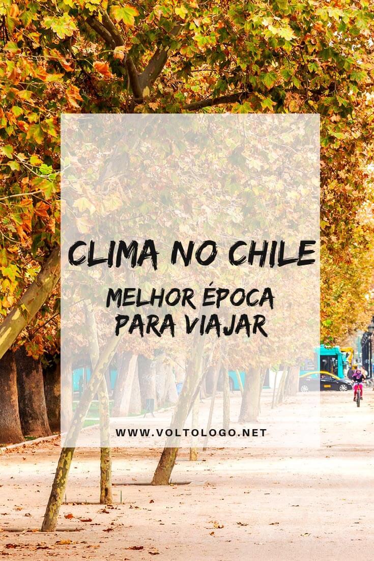 Clima no Chile: Quando ir e melhor época para viajar