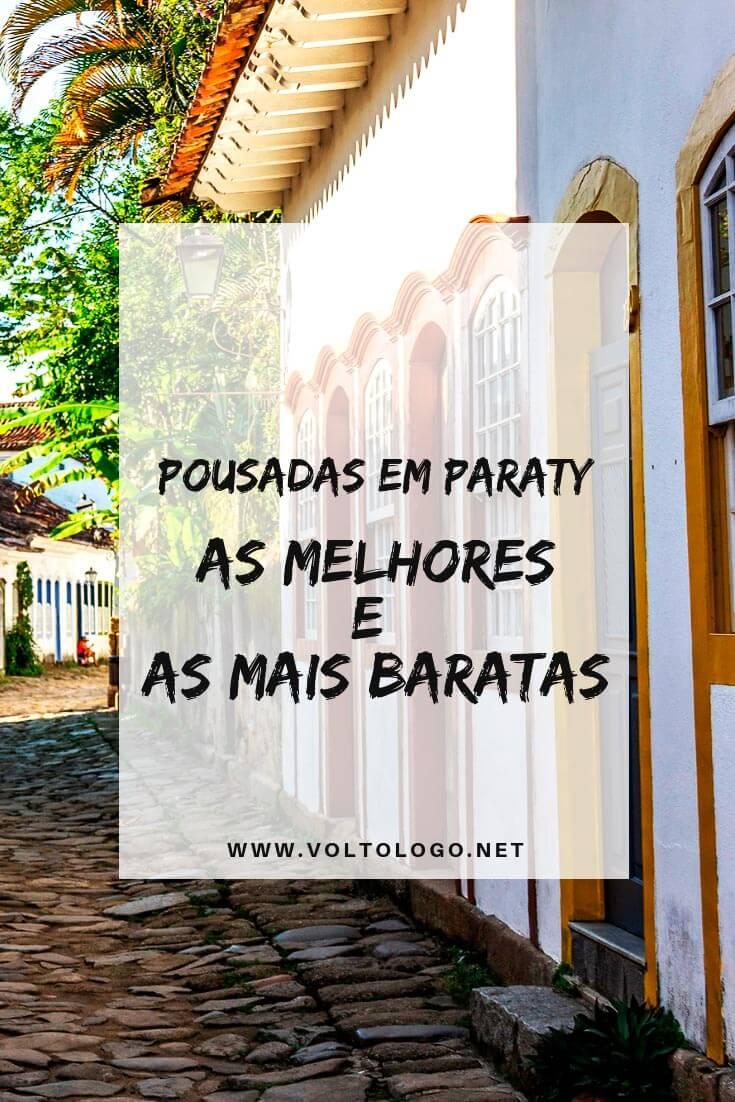 Pousadas em Paraty, no Rio de Janeiro: Descubra quais são as melhores e as mais baratas hospedagens da cidade histórica mais visitada do estado. (Inclui promoções!)