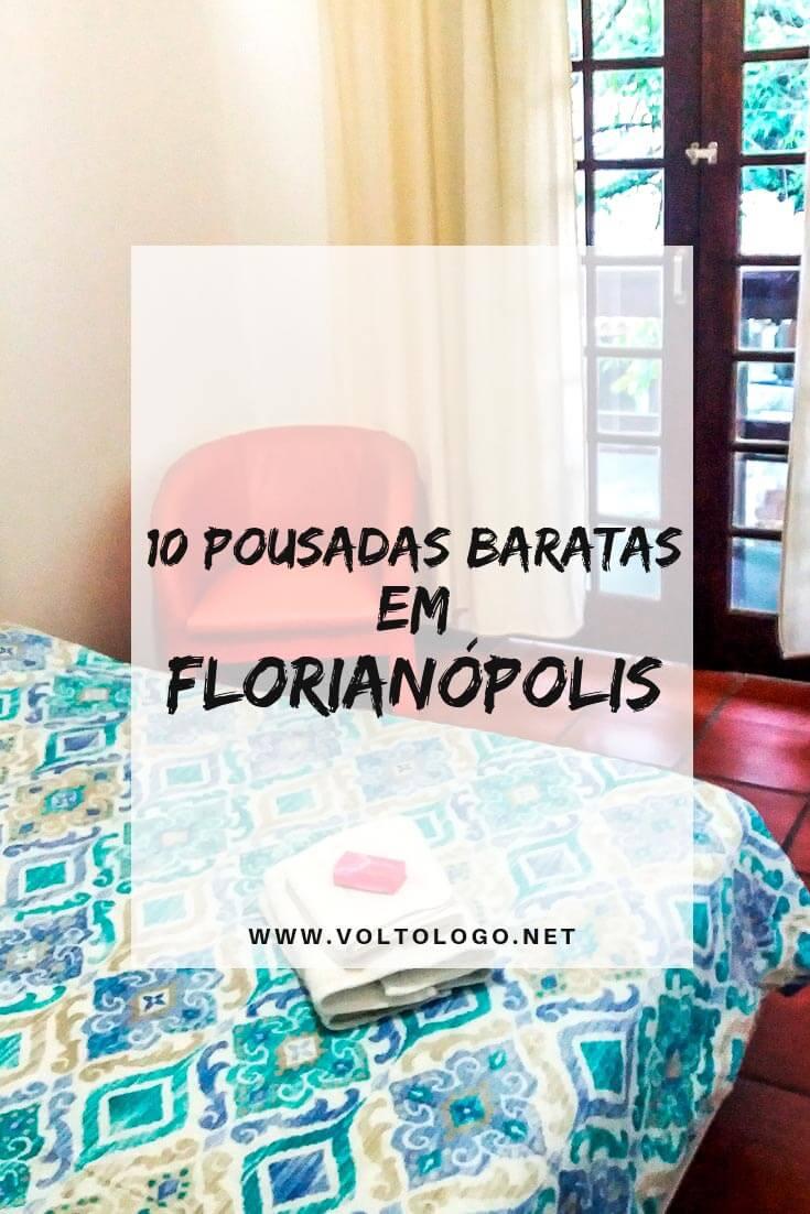 Pousadas baratas em Florianópolis, Santa Catarina; Dicas de hospedagens econômicas para se hospedar com conforto sem precisar gastar uma fortuna. (Inclui promoções de hotéis e pousadas!)