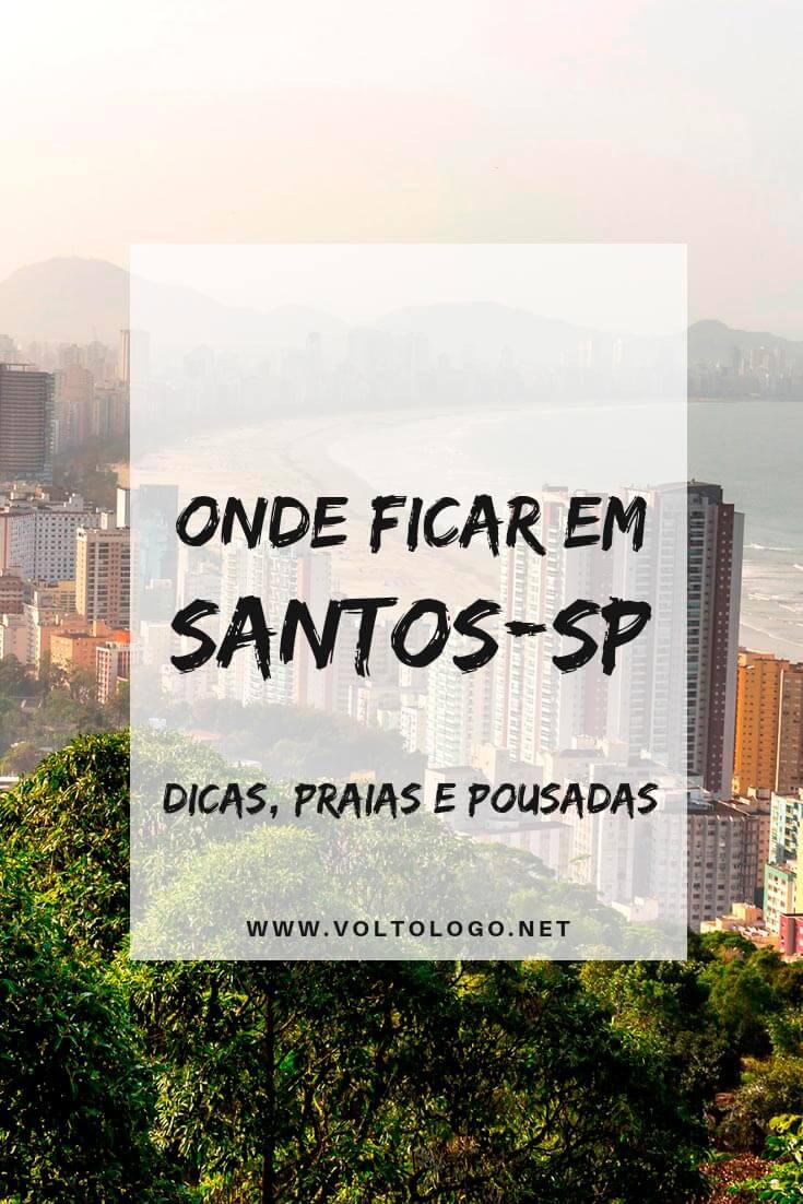 Onde ficar em Santos, no litoral de São Paulo: Dicas com os melhores bairros, praias, pousadas e hotéis para você se hospedar durante a sua viagem.