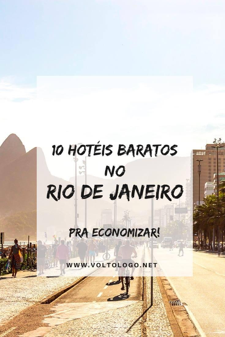 Hotéis baratos no Rio de Janeiro: Dicas de lugares econômicos para se hospedar nos melhores bairros da cidade (Leblon, Ipanema, Copacabana, Botafogo e outros!)