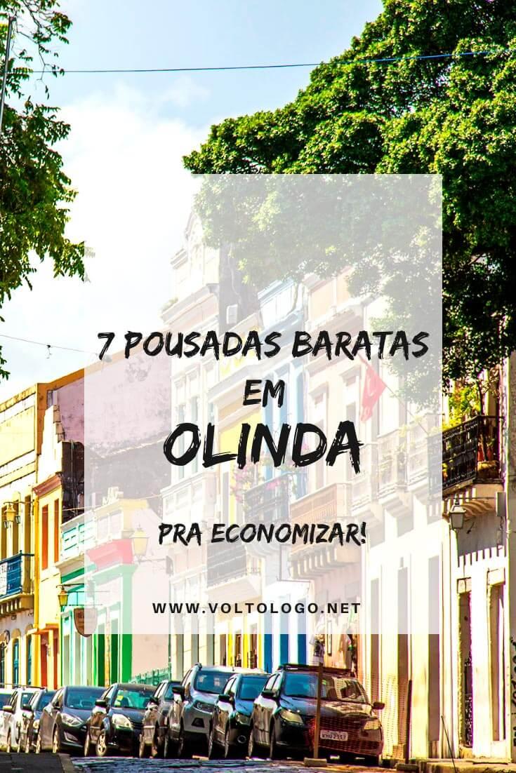 Pousadas baratas em Olinda (Pernambuco): Dicas de lugares baratos para se hospedar durante a sua viagem. Mas atenção, pois estas hospedagens ficam até 6 vezes mais caras no carnaval.