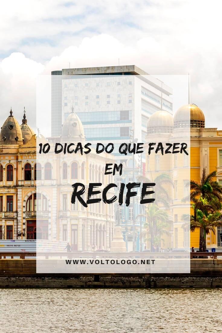 Dicas do que fazer em Recife: Melhores passeios, atrações, pontos turísticos e lugares para conhecer na capital de Pernambuco num roteiro de 3 dias ou mais!