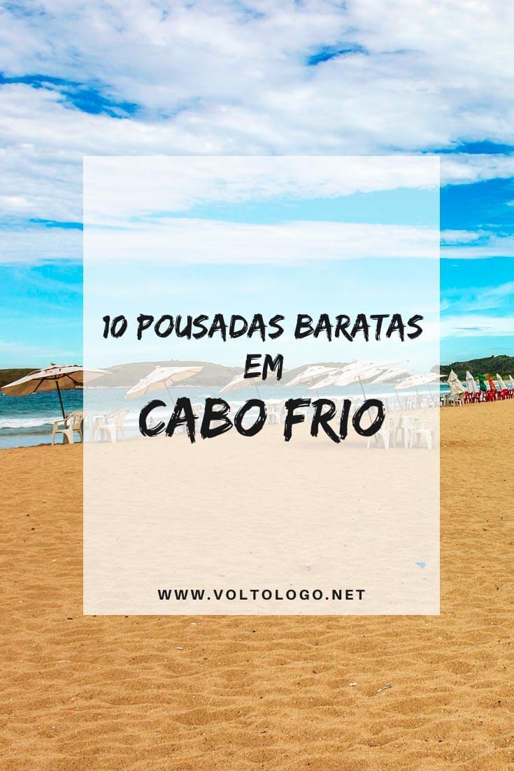 Pousadas baratas em Cabo Frio, no Rio de Janeiro: Dicas de hostels, pousadas e hotéis com ótimos preços e qualidade para a sua hospedagem na Região dos Lagos.