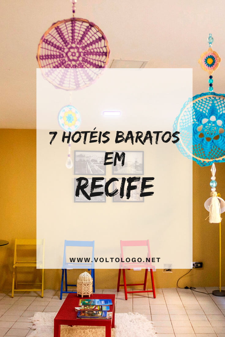 Hotéis baratos em Recife, em Pernambuco: Dicas de hospedagem barata para economizar durante sua viagem a capital pernambucana.