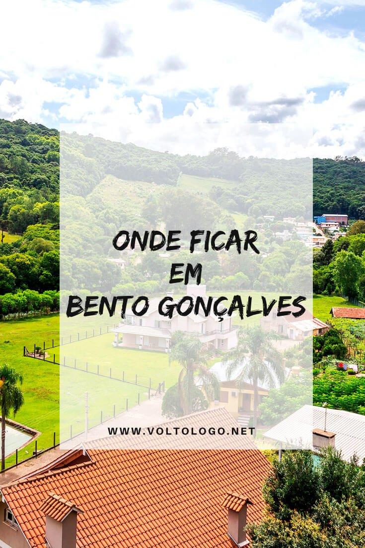Onde ficar em Bento Gonçalves, no Rio Grande do Sul: Entende se é melhor se hospedar na área urbana, no Caminho de Pedras ou no Vale dos Vinhedos. Inclui dicas de pousadas e hotéis com ótimo custo-benefício!