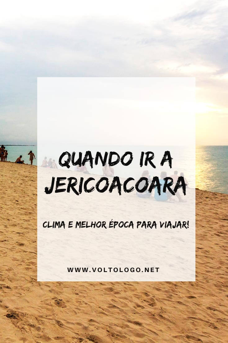 Quando ir a Jericoacoara: Descubra como é o clima, quando é a baixa e alta temporada, além de quando é a época de chuvas no principal destino do litoral do Ceará.