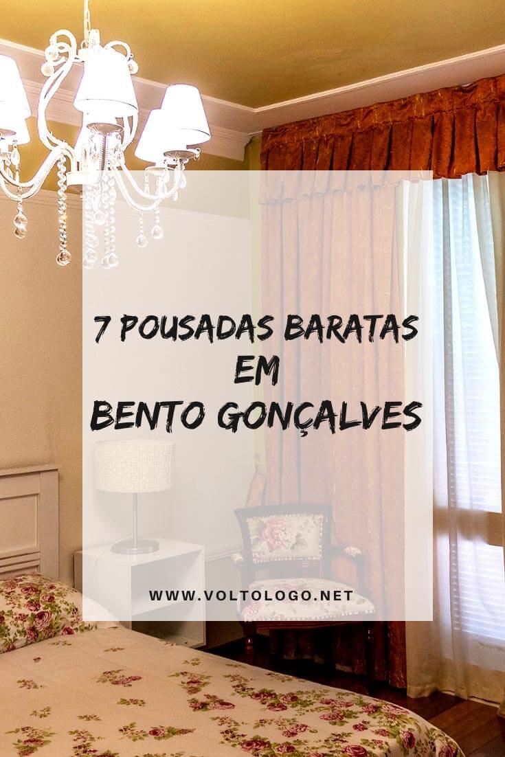 Pousadas baratas em Bento Gonçalves, no Rio Grande do Sul: Dicas de hospedagens para se hospedar gastando pouco na Serra Gaúcha [Inclui dicas de pousadas no Vale dos Vinhedos]