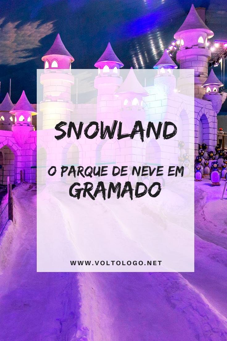 Snowland, o parque de neve em Gramado, no Rio Grande do Sul: Descubra se o passeio vale a pena, quais atividades há disponíveis, preços, como comprar seu ingresso e se planejar adequadamente!