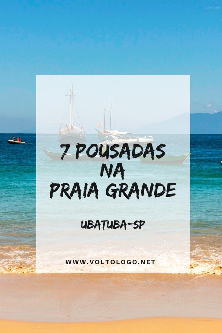 Pousadas na Praia Grande, em Ubatuba: Dicas de lugares para se hospedar na praia mais movimentada da cidade! [Acomodações e apartamentos de todos os preços]