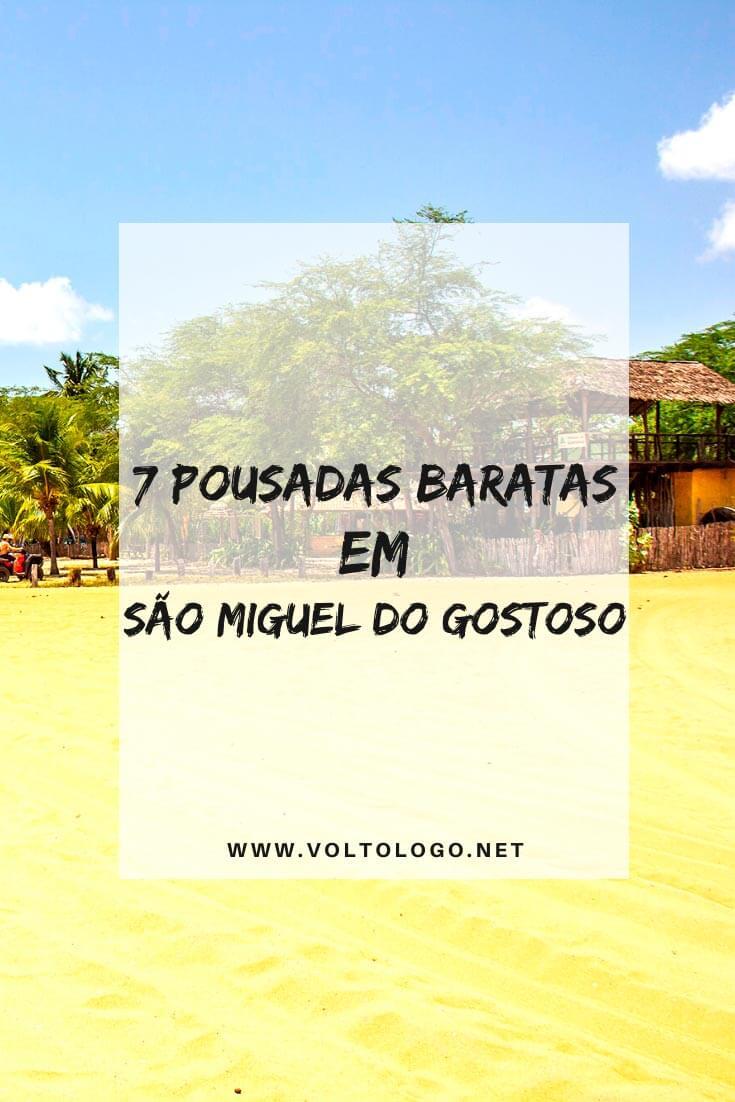 Pousadas baratas em São Miguel do Gostoso, no Rio Grande do Norte: Dicas de pousadas e hotéis econômicos e bem avaliados para a sua viagem.