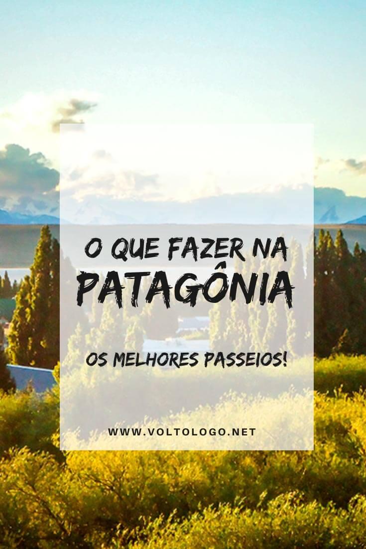 O que fazer na Patagônia (Argentina e Chile): Os melhores passeios pelos principais destinos para incluir no seu roteiro de viagem! [Ushuaia, El Calafate, El Chaltén, Torres del Paine e Punta Arenas]