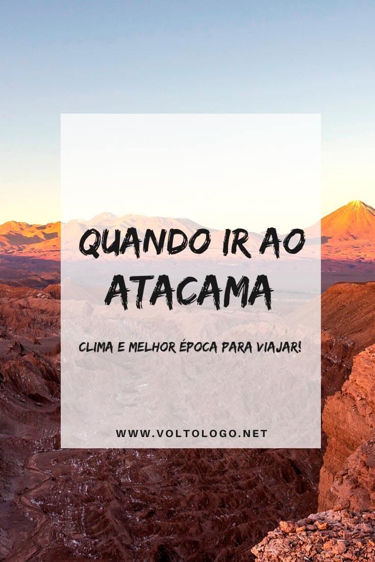 Quando ir ao Atacama: Descubra como é o clima e qual a melhor época para viajar ao Deserto do Atacama, no Chile. [Dicas sobre as estações e quando é a alta temporada!]