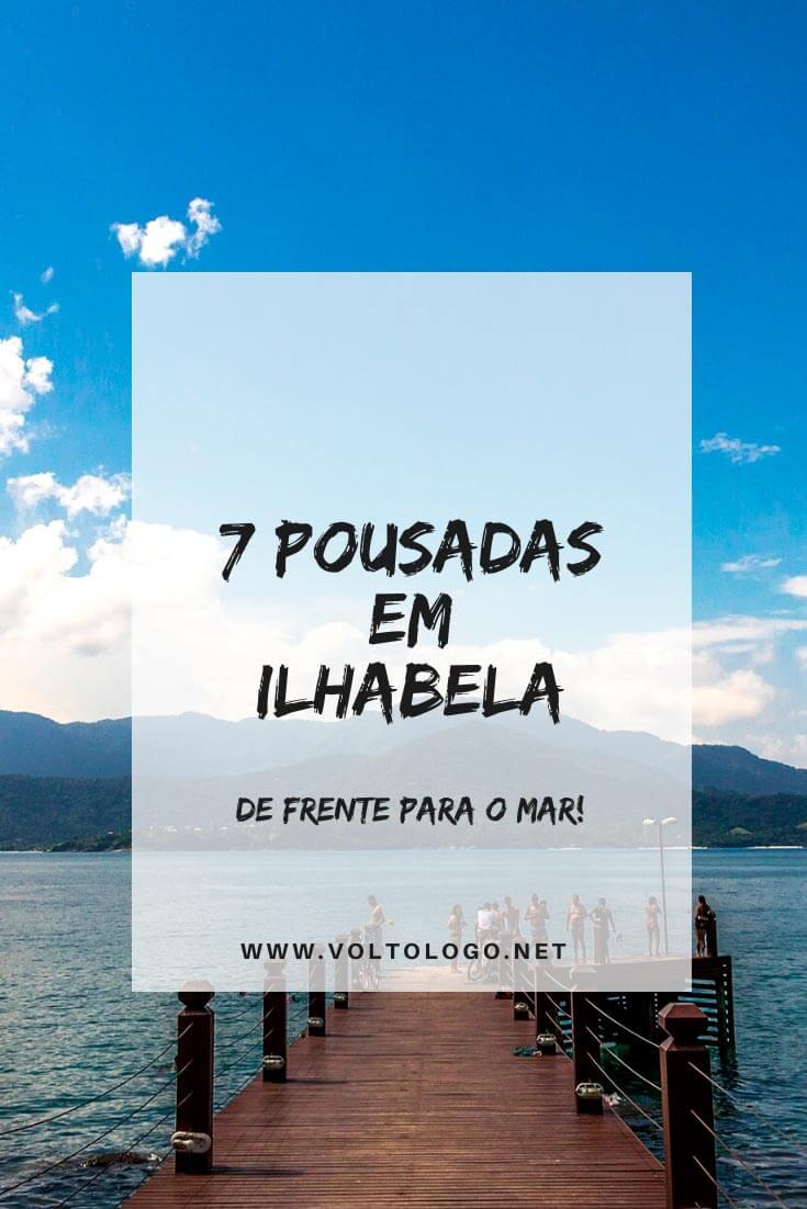 Pousadas em Ilhabela de frente para o mar: Dicas de hospedagens pé na areia (ou quase!) para você se hospedar durante a sua viagem pelo litoral norte de São Paulo. [De todos os preços]