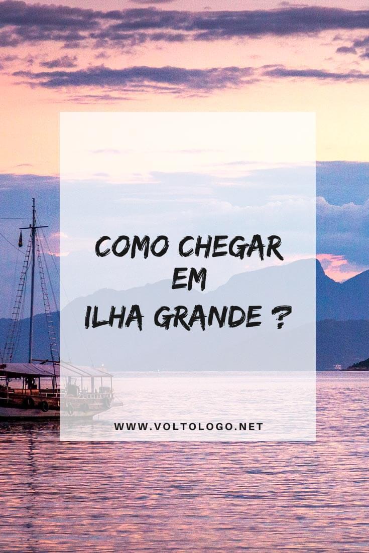 Como chegar em Ilha Grande, no Rio de Janeiro: Descubra como ir saindo do Rio de Janeiro ou São Paulo, quais os tipos de barcos, preços e o melhor caminho para a sua viagem!
