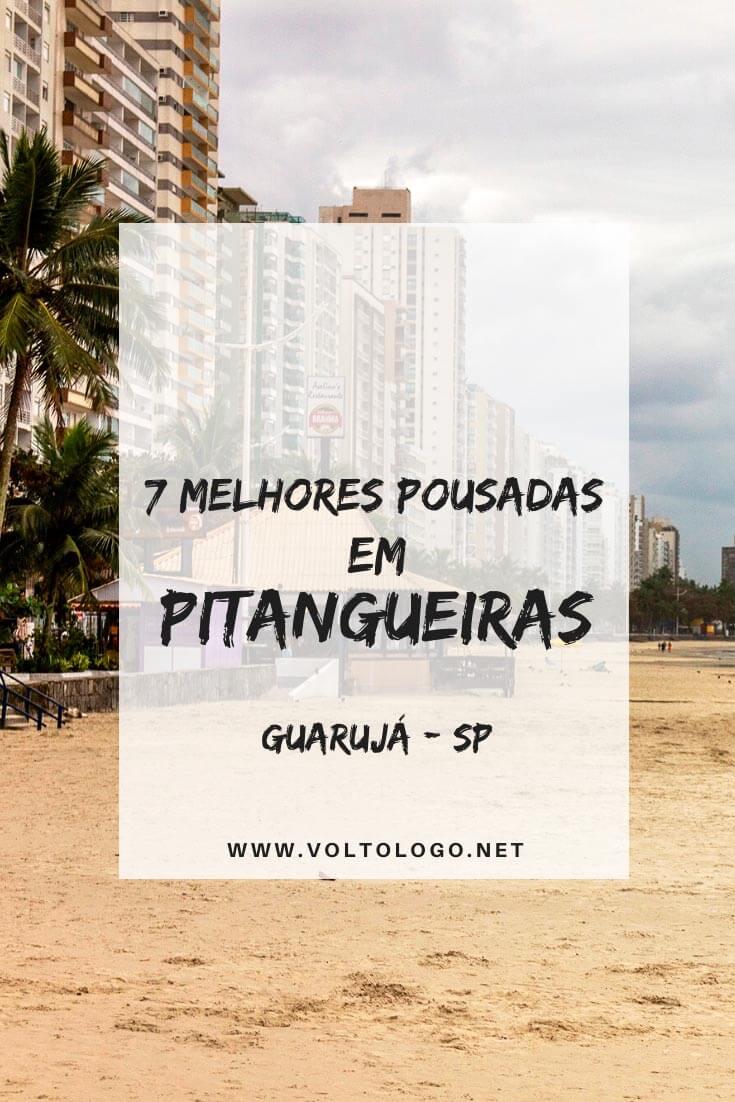 Pousadas na Praia das Pitangueiras, no Guarujá: Descubra quais as acomodações com melhores preços e que são bem avaliadas! [Hostels, hotéis, pousadas e apartamentos]