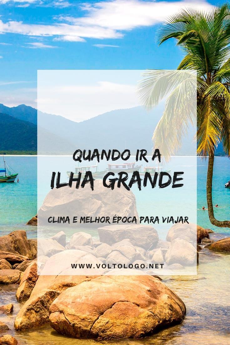 Quando ir a Ilha Grande, no Rio de Janeiro: Descubra como é o clima na ilha, quando é a alta e a baixa temporada, qual é o período de chuvas e qual é a melhor época para viajar!