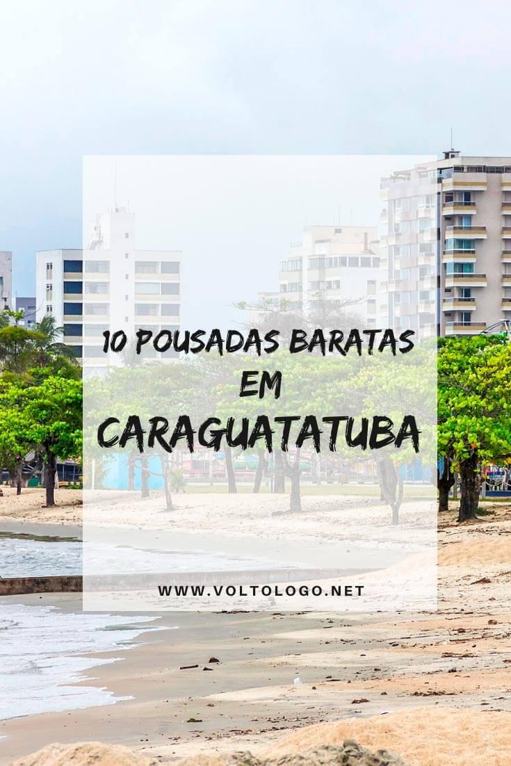 Pousadas baratas em Caraguatatuba, no litoral de São Paulo: Dicas de lugares baratos para se hospedar em Caraguatatuba. [Hotéis e pousadas que valem a pena!]