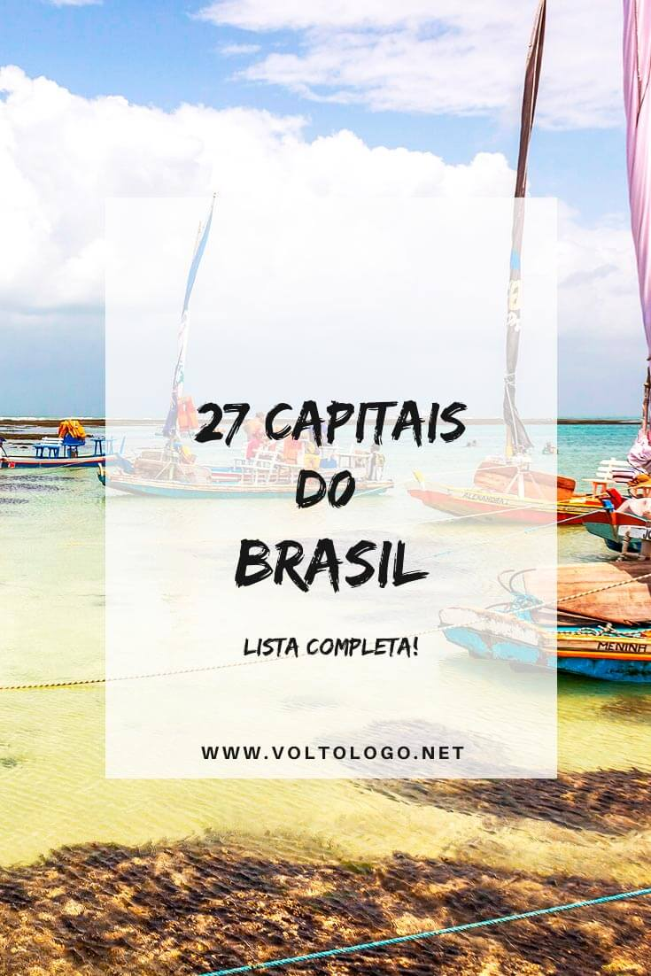 Capitais do Brasil: Descubra a lista completa das capitais de todos os estados brasileiros! [Dicas de turismo sobre as 27 cidades]