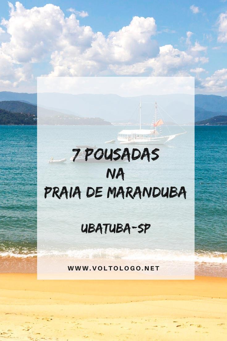 Pousadas em Maranduba, em Ubatuba: Dicas de apartamentos, pousadas, hotéis e chalés para você se hospedar na Praia de Maranduba, no litoral norte de São Paulo.