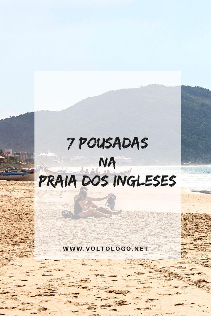 Melhores pousadas na Praia dos Ingleses, em Florianópolis: Dicas de apartamentos, hotéis e pousadas para você se hospedar no norte da capital de Santa Catarina. [Hospedagens de todos os preços para você reservar!]
