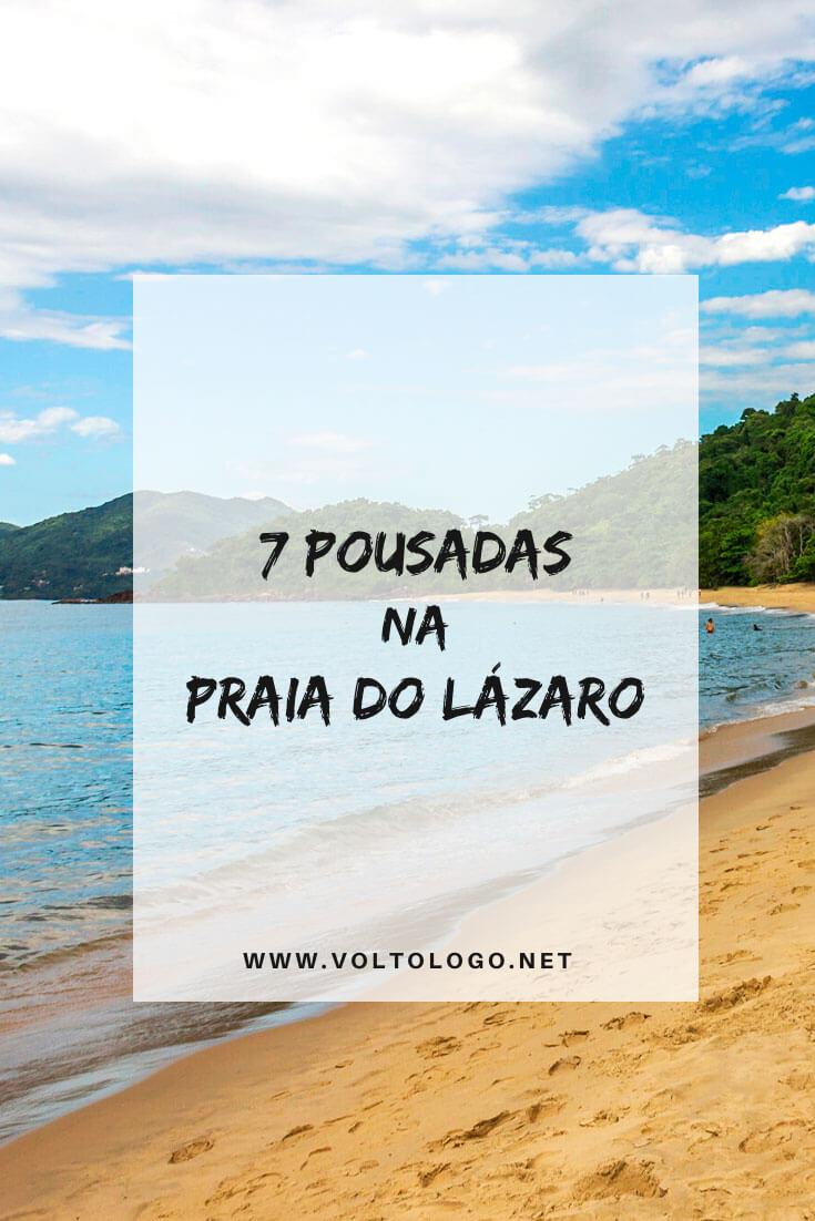 Melhores pousadas na Praia do Lázaro, em Ubatuba: Dicas de hostels, hotéis, pousadas e apartamentos para você se hospedar no litoral norte de São Paulo. [Hospedagens de todos os preços para você reservar!]