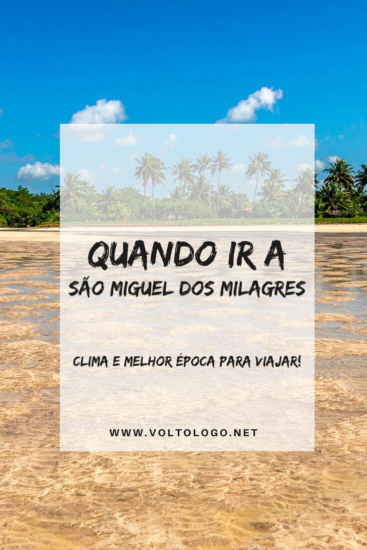 Melhor época para ir a São Miguel dos Milagres, no litoral de Alagoas: Descubra como é o clima na região e quando viajar para aproveitar os melhores passeios e praias do estado.